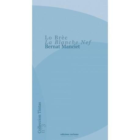 Lo Brèc – La Blanche Nef - Bernat Manciet