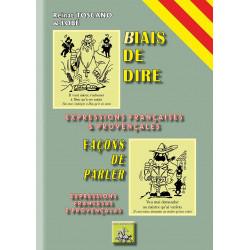 Biais de dire - Façons de parler - Expressions françaises & provençales - Reinat Toscano & Lobé