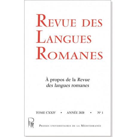Revue des Langues Romanes - Tome 124-1 (2020 n°1)