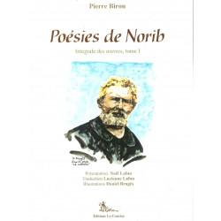 Poésies de Norib, Intégrale des œuvres, tome I - Pierre Biron