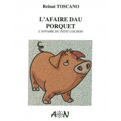 L'afaire dau porquet - L'afaire du petit cochon - Reinat Toscano