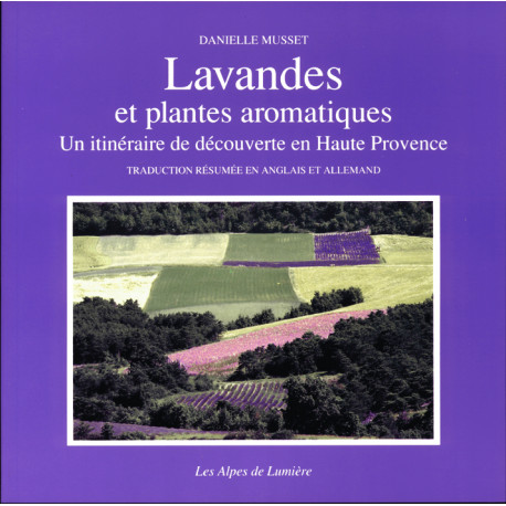 Les Alpes de lumière n°101 Lavandes et plantes aromatiques - Danielle Musset