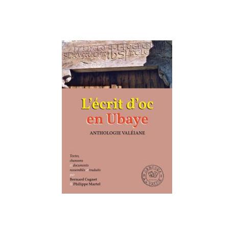 L'écrit d'oc en Ubaye - Anthologie valéiane - Bernard Cugnet & Philippe Martel