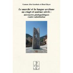 Le marché et la langue occitane au vingt-et-unième siècle - Carmen Alén Garabato, Henri Boyer