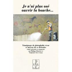 Je n'ai plus osé ouvrir la bouche - Philippe Blanchet, Stéphanie Clerc Conan