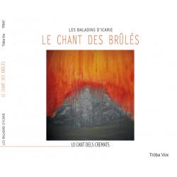 Le Chant des brûlés / Lo Cant dels Cremats - Chistophe Deslignes, Eva Fogelgesang, Caroline Dufau, Elrik Fabre-Maigné