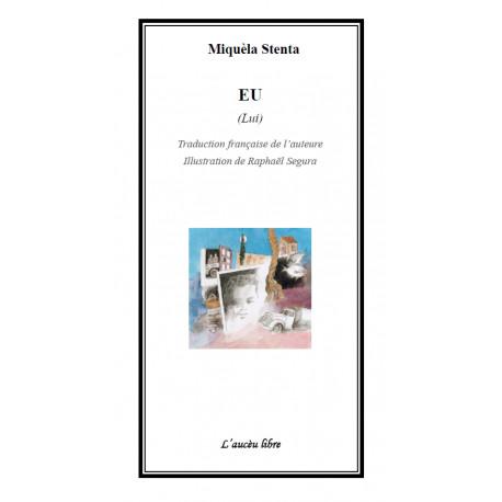 EU (Lui) - Miquèla Stenta