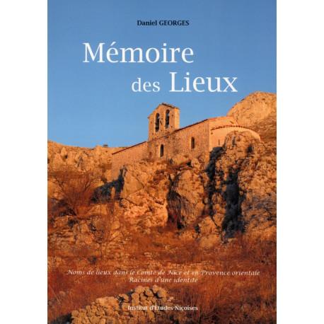 Mémoire des lieux - Noms de lieux dans le Comté de Nice et en Provence orientale - Daniel GEORGES