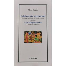 Calabrun pèr un rèire país (Crépuscule pour un arrière-pays) - L'estrange inacabat (L'étrange inachevé) - Marc Dumas