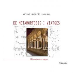 De Metamorfosis I Viatges, Antoni Madueno Ranchal