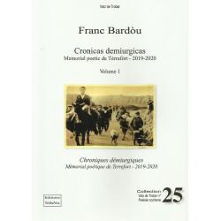 Cronicas demiurgicas, Memorial poetic de tèrrafort, Volume 1 - Franc Bardou