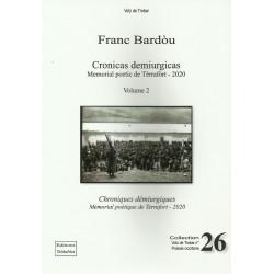 Cronicas demiurgicas, Memorial poetic de tèrrafort, Volume 2 - Franc Bardou