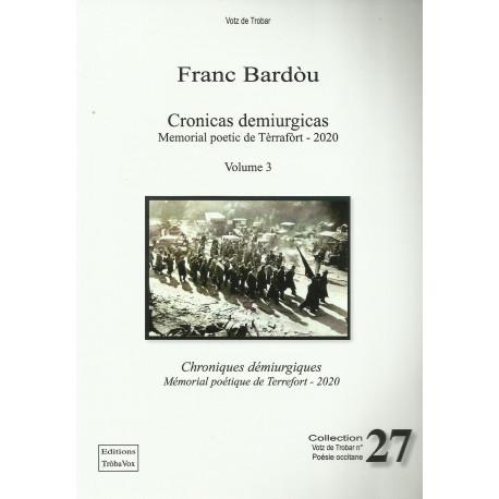 Cronicas demiurgicas, Memorial poetic de tèrrafort, Volume 3 - Franc Bardou