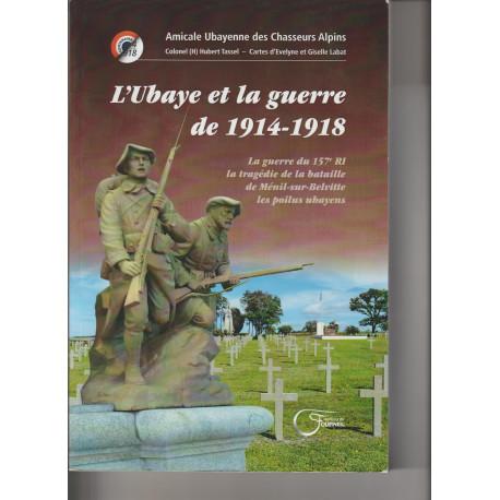L'Ubaye et la guerre de 1914-1918 - Colonel Hubert Tassel - Amicale Ubayenne des Chasseurs Alpins