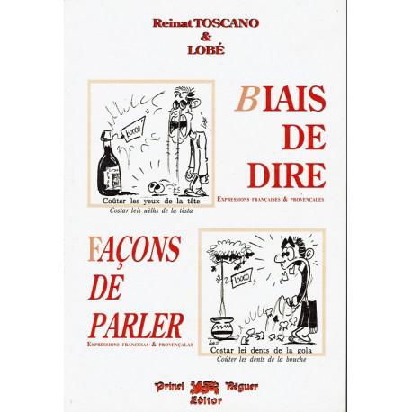 Biais de dire - Façons de parler - Expressions françaises & provençales - Reinat Toscano & Lobé (ancienne édition)