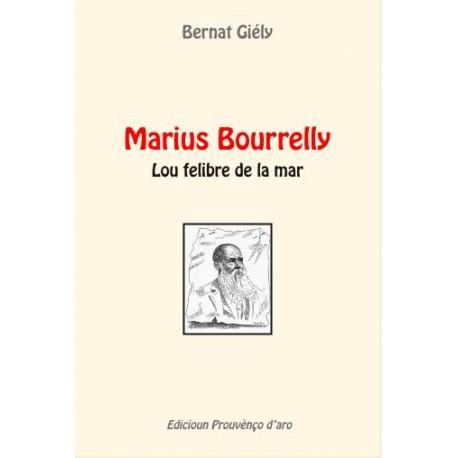 Marius Bourrelly Lou felibre de la mar, Bernat Giély