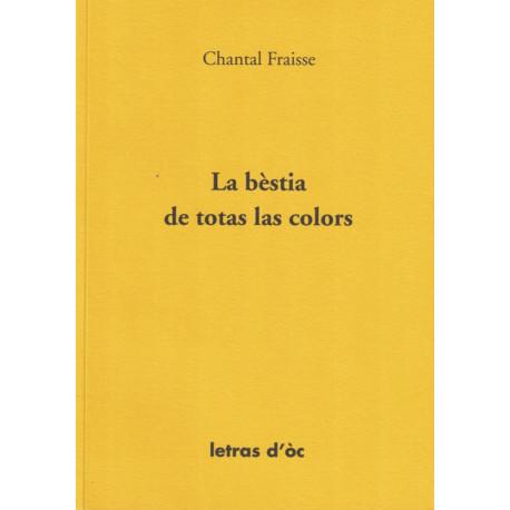 La bèstia de totas las colors - Chantal Fraisse
