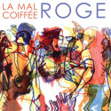 Roge - La Mal Coiffée (CD)