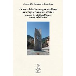 Le marché et la langue occitane au vingt-et-unième siècle - Carmen Alén Garabato et Henri Boyer