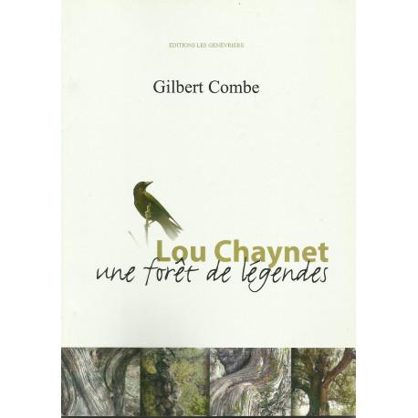 Lou Chaynet - une forêt de légendes, Gilbert Combe