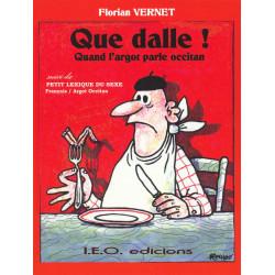 Que dalle ! Quand l'argot parle occitan - Florian VERNET