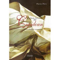 Pichot Tresor de Cupidoun - Vocabulaire amoureux - Pierre PAUL