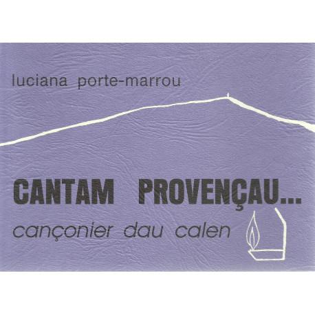 Cantam provençau, cançonier dau Calen - Luciana Porte-Marrou