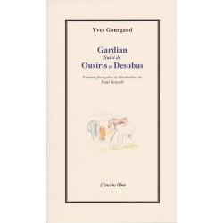 Gardian suivi de Ousiris et Desubas - Yves Gourgaud