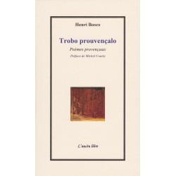 Trobo prouvençalo – Poèmes provençaux - Henri Bosco