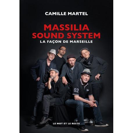 Massilia Sound System (La façon de Marseille) - Camille Martel (edicion 2021)