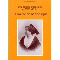 Lazarine de Manosque - Une femme émancipée au XIXe siècle - Claire Frédéric