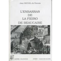 L' enbarras de la fieiro de Beaucaire - Jean-Michel de Nismes