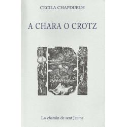 A chara o crotz - Cecila Chapduelh