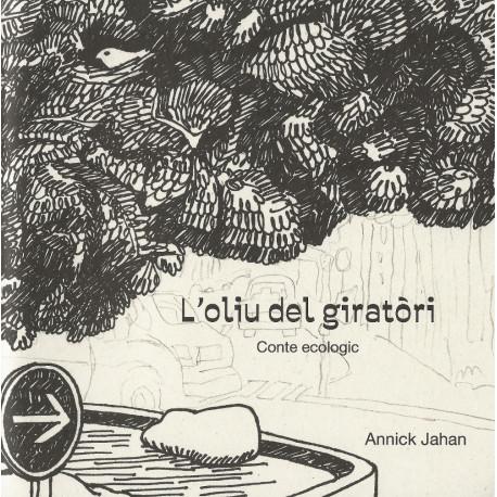 L'Oliu del giratòri, conte ecologic - Annick Jahan