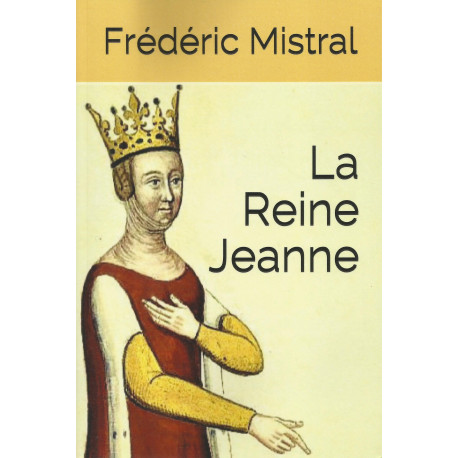 La Reine Jeanne - Frédéric Mistral