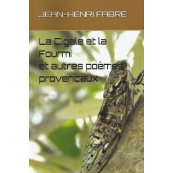 La Cigale et la Fourmi et autres poèmes provençaux - Jean-Henri Fabre