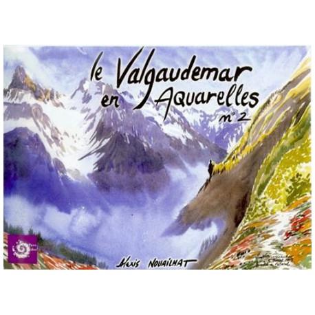 Le Valgaudemar en Aquarelles n° 2 - Alexis Nouailhat