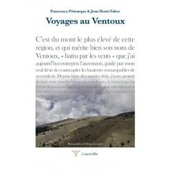 Voyages au Ventoux - Francesco Pétraque et Jean-Henri Fabre