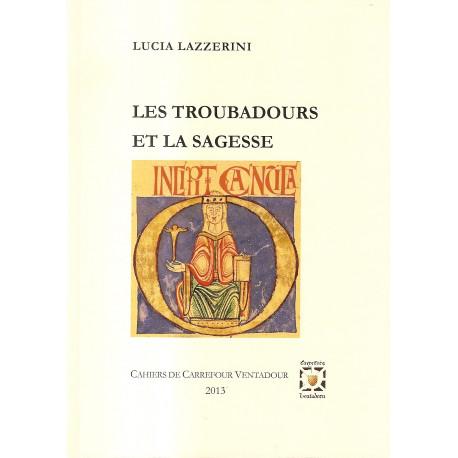 Les Troubadours et la Sagesse - Lucia Lazzerini